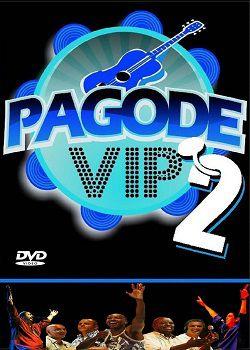 5de8baed5b45a982d0c5da14ea149066 Pagode Vip 2 DVD