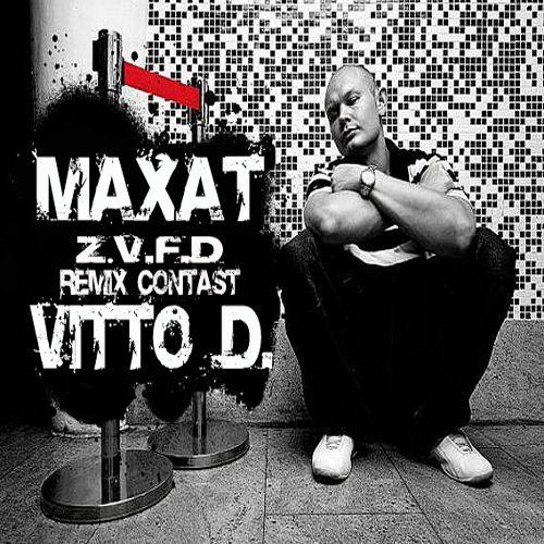 MAXAT & Vitto D. - Z.V.F.D (Remix Contast) (2011)