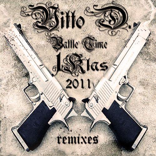 Vitto D. & 1 Klas - Battle Time 2011(Remixes)