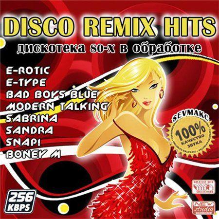 Disco Remix Hits - Дискотека 80-Х В Обработке (2011)