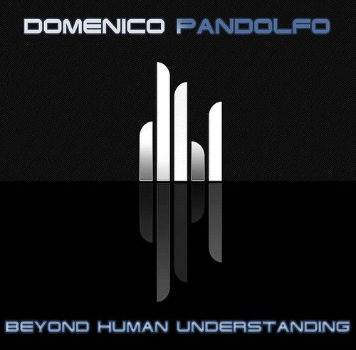 Domenico Pandolfo - Beyond Human Understanding (2011)