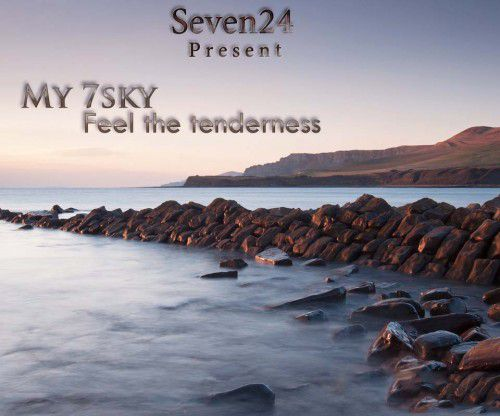 Seven24 present My 7sky - Feel the tenderness (2011)