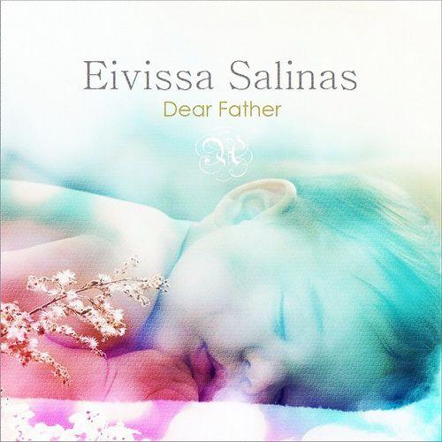 Eivissa Salinas - Dear Father (2012)