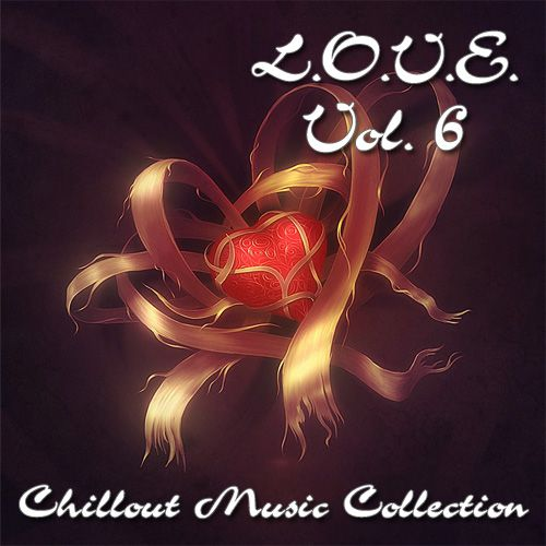 L.O.V.E. Vol.6: Chillout Music Collection (2012)