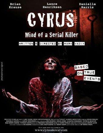 Сайрус - разум серийного убийцы / Cyrus - Mind Of A Serial Killer (2010) DVDRip / 1.48 GB