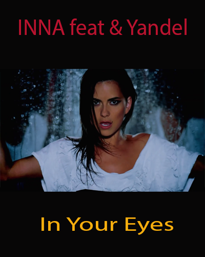 INNA feat - Yandel - In Your Eyes (2013) WEBRip 1080p | 60fps