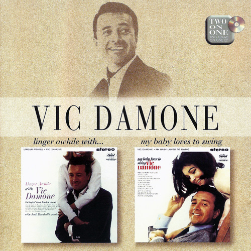 (Vocal Jazz) [CD] Vic Damone - Linger Awhile With... (1962) • My Baby Loves To Swing (1963) - 1997 (2in1), FLAC (tracks+.cue), lossless