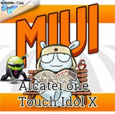 Alcatel One Touch Idol X 6040 - Прошивка MIUI