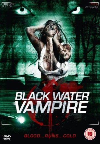 Вампир чёрной воды/The Black Water Vampire
