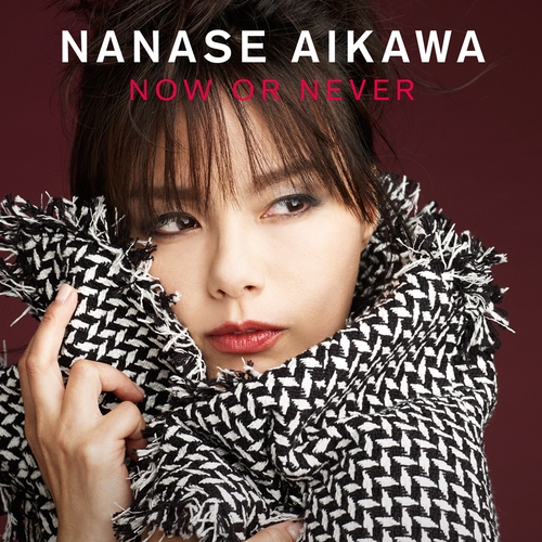 20161106.01.06 Nanase Aikawa - Now or Never cover.jpg