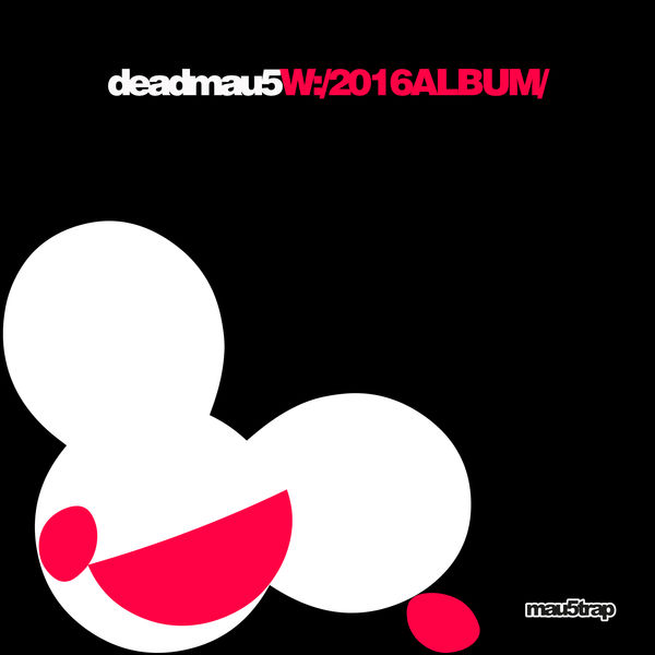 Deadmau5 - W:/2016Album/ | MP3
