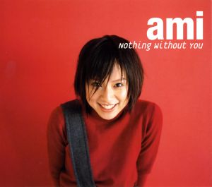 20161210.02.01 Ami Suzuki - Nothing Without You cover.jpg