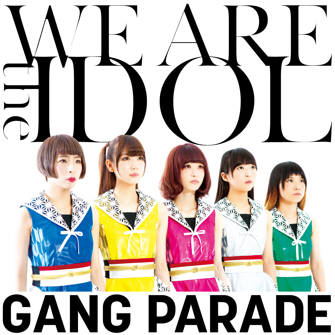 20161228.07.43 Gang Parade - WE ARE the IDOL cover.jpg