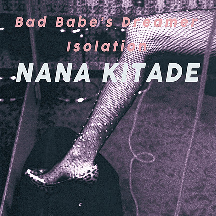 20170413.0820.09 Nana Kitade - Bad Babe's Dreamer ~ Isolation cover.jpg
