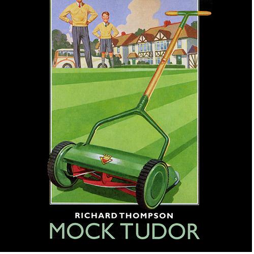 [TR24][OF] Richard Thompson - Mock Tudor - 1999 / 2016 (Folk-Rock)