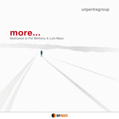[TR24][OF] Unpertregroup - More... Dedicated To Pat Metheny & Lyle Mays - 2011/2015 (Fusion)