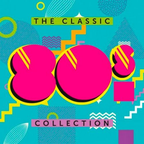 The Classic 80s Collection (2017)