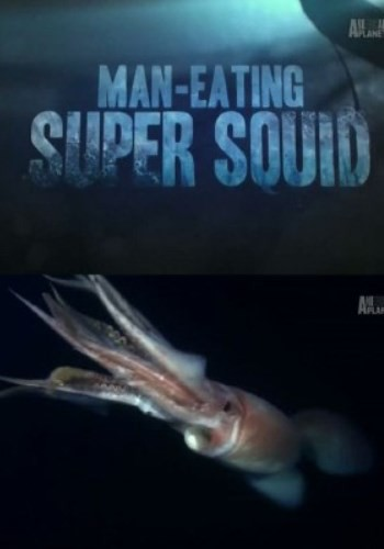 Кальмар-людоед / Man-eating super squid (2013) TVRip