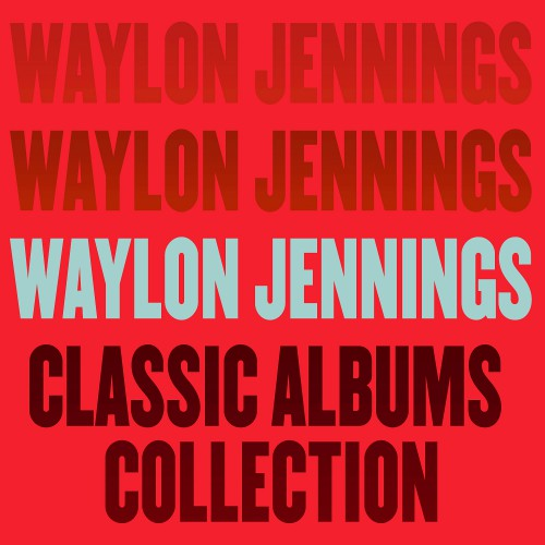 [TR24][OF] Waylon Jennings - Classic Albums Collection - 1973-1982 / 2015 (Country)