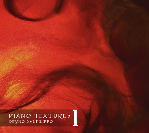 Bruno Sanfilippo - Piano Textures 1 (2007) [MP3|320 Kbps] <Neoclassical, Experimental, Ambient>
