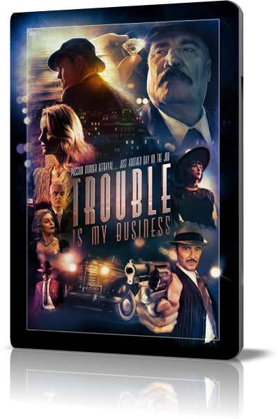 Проблемы - мой конёк / Trouble Is My Business (2018) WEB-DL 1080p от New-Team | HiWay Grope
