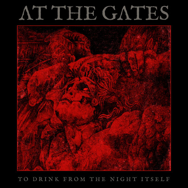 At the Gates - To Drink from the Night Itself [Limited Edition] (2018) MP3