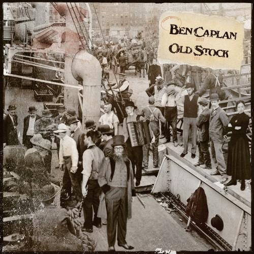 [TR24][OF] Ben Caplan - Old Stock - 2018 (Folk-Rock, Alternative Rock)