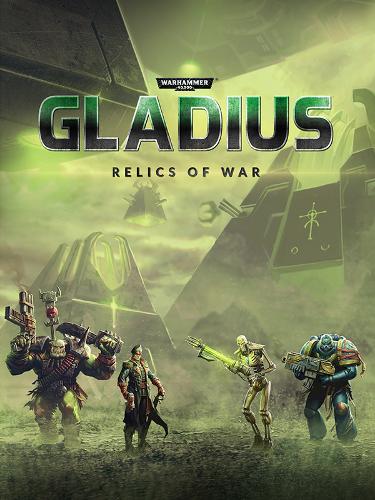 Warhammer 40,000: Gladius - Relics of War: Deluxe Edition (2018/PC/Лицензия)