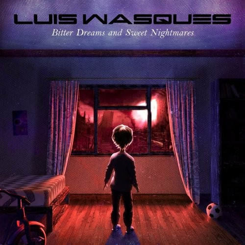 (Melodic Hard Rock) Luis Wasques - Bitter Dreams And Sweet Nightmares - 2018, MP3, 320 kbps