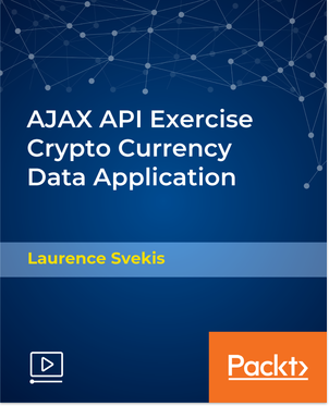 Packtpub - AJAX API Exercise Crypto Currency Data Application [Video] [2018, ENG]