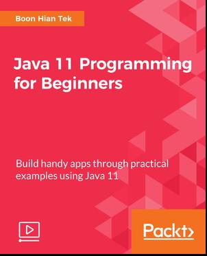 [Packtpub.com / Laurence Svekis] Java 11 Programming for Beginners [Video] [2018, ENG]