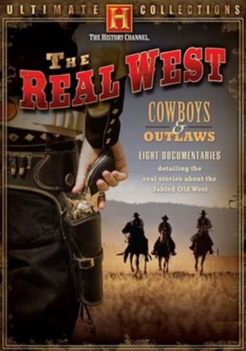 History Channel. Реальный Запад: Ковбои и бандиты / The Real West: Cowboys & Outlaws (2008-2009) HDTVRip (2-6 серии из 6) (Обновляемая)