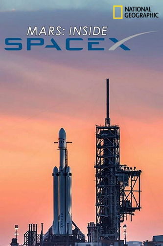 NG: Марс и SpaceX / Mars: Inside SpaceX (2018) HDTVRip [H.264/1080p-LQ]