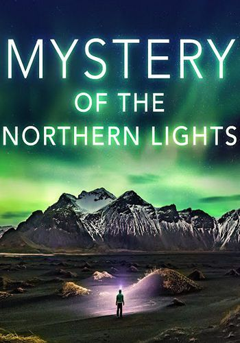 Загадка полярного сияния / Mystery of the Northern Lights (2018) HDTVRip