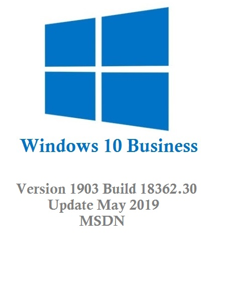 Windows 10 Business Edition v1903 (x64-x86) MSDN Update May 2019