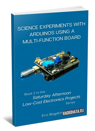 Science Experiments with Arduinos Using a Multi-Function Board. Book 2