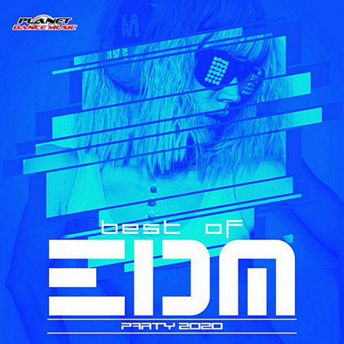 VA – Best Of EDM Party 2020 [Planet Dance Music] (2019)