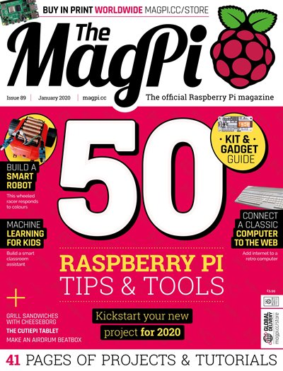 The MagPi - Issue 89 (January 2020)