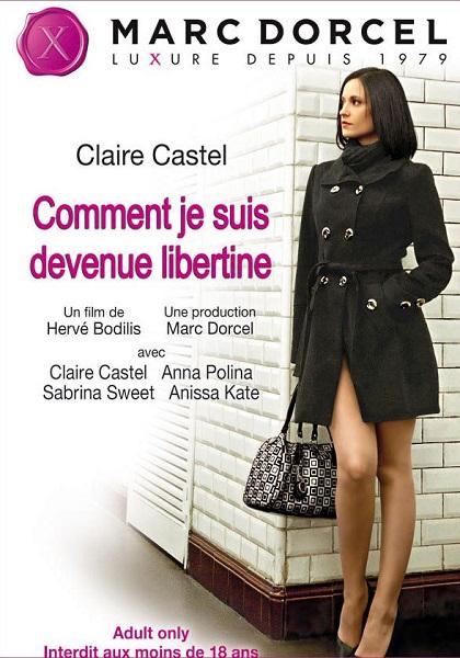 Клэр Кастель: Как я стала шлюхой  |  Claire Castel : Comment je suis devenue libertine (2012) HDTV 1080p