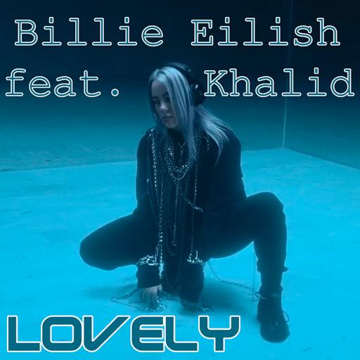 Billie Eilish feat. Khalid - Lovely (2018) WEBRip [H.264 / 1080p-LQ]