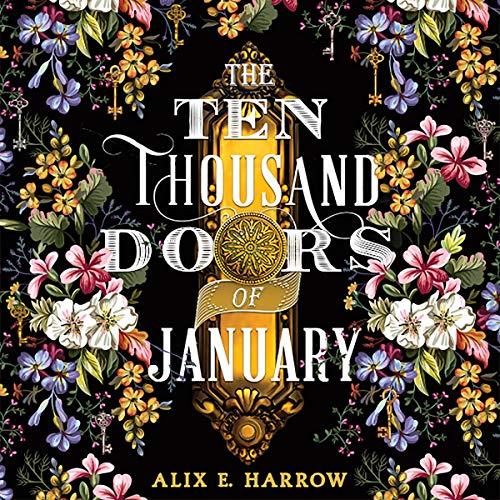 Alix E. Harrow - The Ten Thousand Doors of January