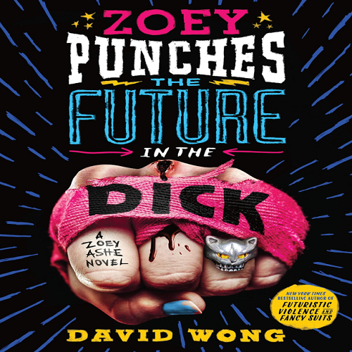 Zoey Punches the Future in the Dick - David Wong