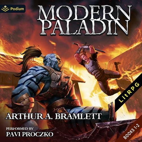 Modern Paladin Series Books 1-2 - Arthur A. Bramlett