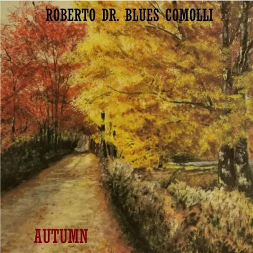 Roberto Dr. Blues Comolli - Autumn (2021) FLAC
